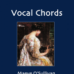 Vocal Chords Poetry Book by Maeve O'Sullivan
